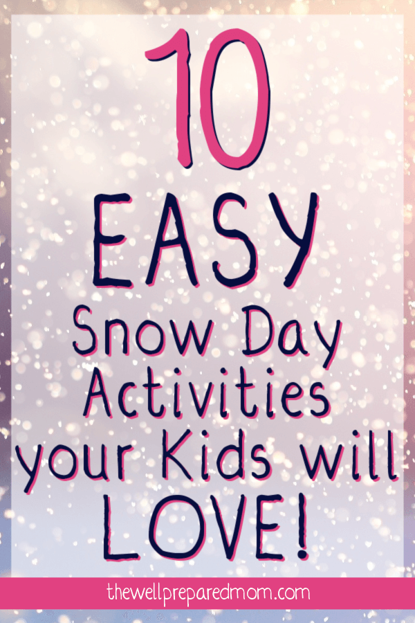 10 easy snow day activities your kids will love text with snowfall in the background