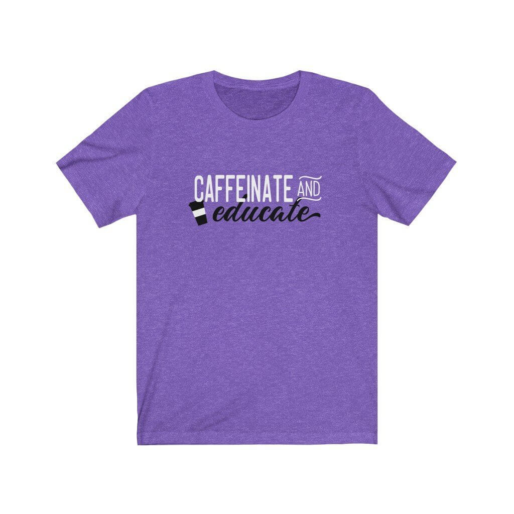 caffeine and education funny homeschool shirts for mom