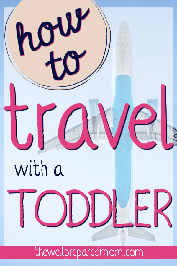 how to travel with a toddler text with background of the view of an airplane in the sky
