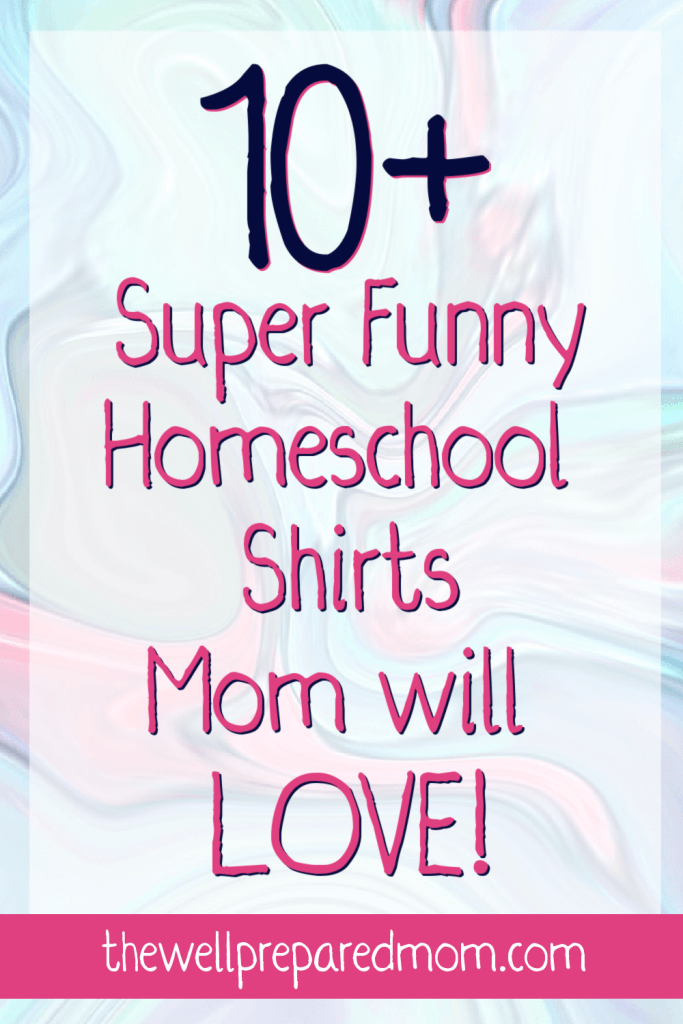 10+ super funny homeschool shirts mom will LOVE text on marble background