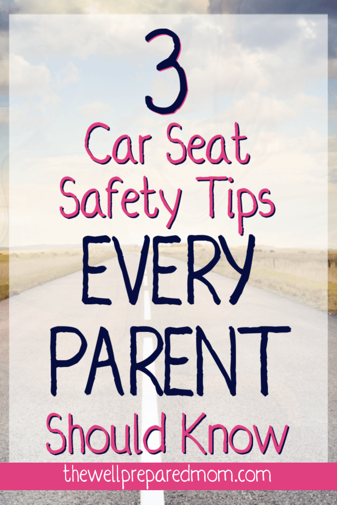 3 car seat safety tips every parent should know text with road background