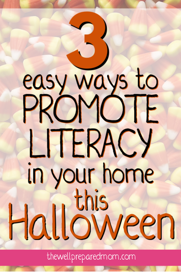 3 easy ways to promote literacy in your home this halloween text with candy corn background image