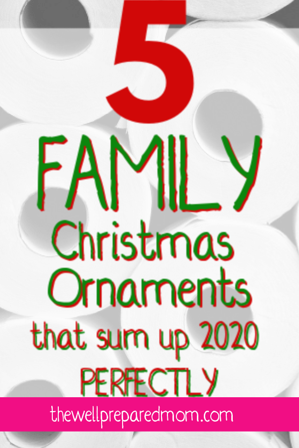 5 family christmas ornaments that sum up 2020 perfectly text with toilet paper background