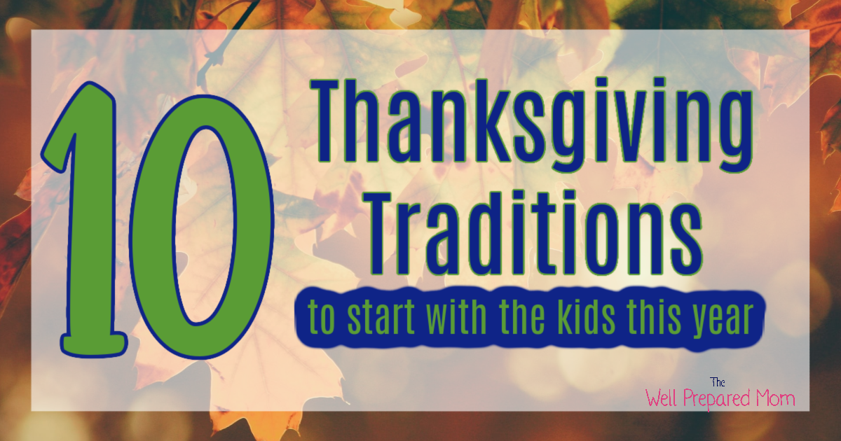 10 Thanksgiving Traditions to Start with your Kids this year!
