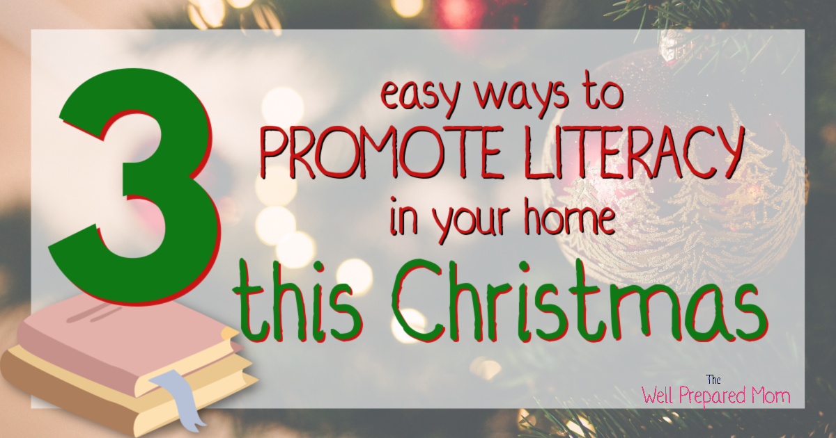 3 easy ways to promote literacy in your home this christmas text with christmas tree background