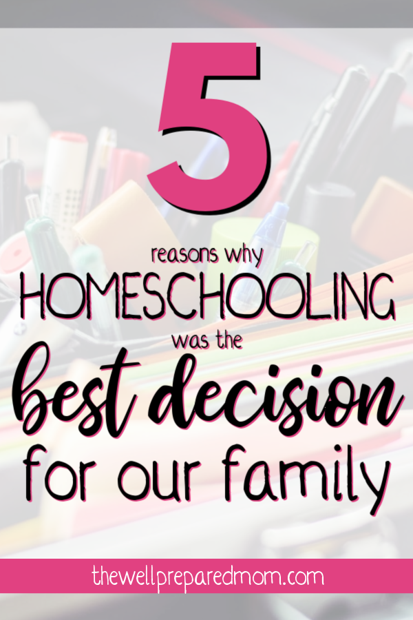 5 reasons why homeschooling was the best decision for our family with school supplies in the background