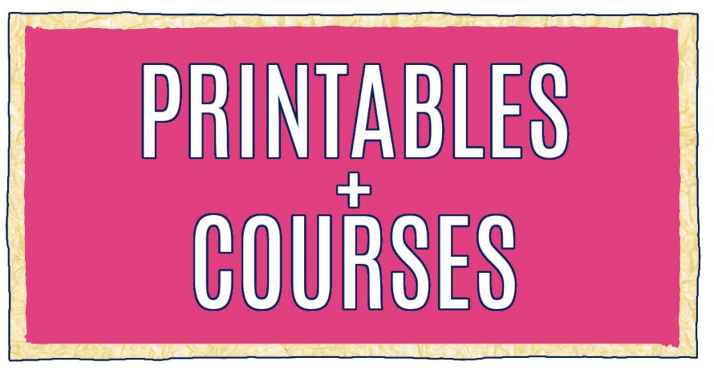 Printables and Courses