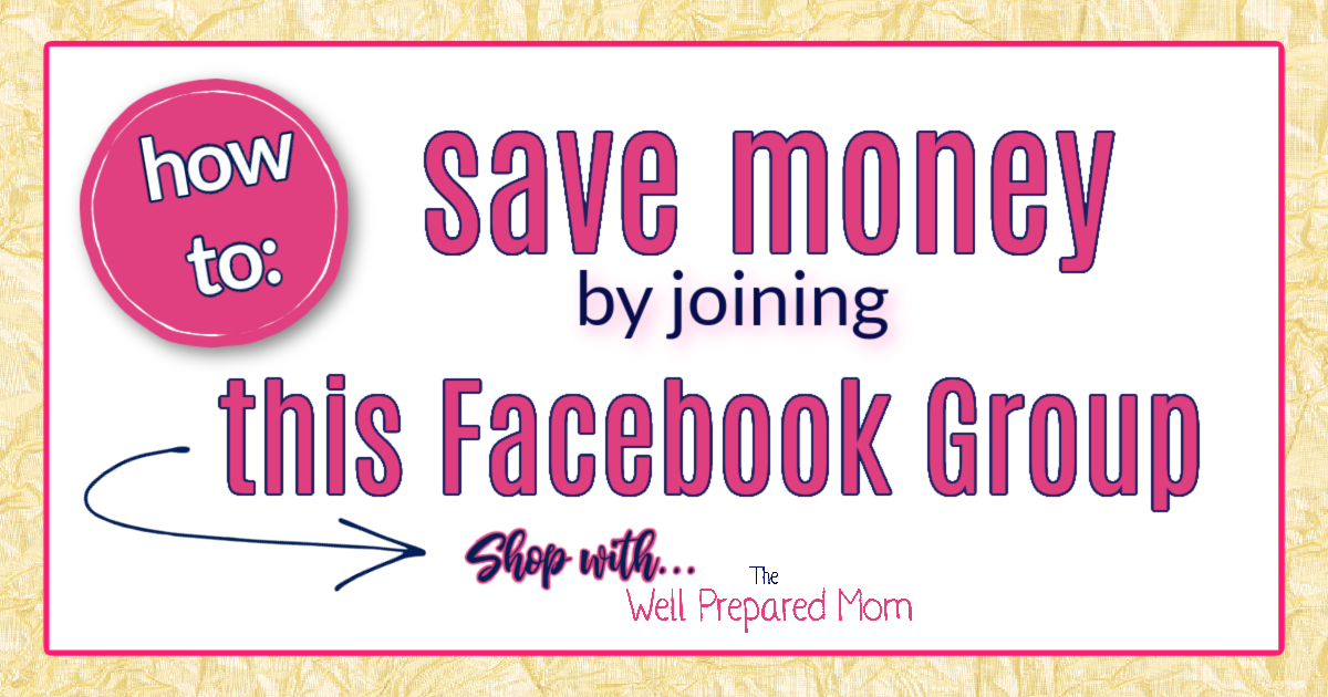 How to save money by joining this Facebook Group SHOP with The Well Prepared Mom