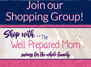 Join our shopping group! Shop with The Well Prepared Mom: savings for the whole family