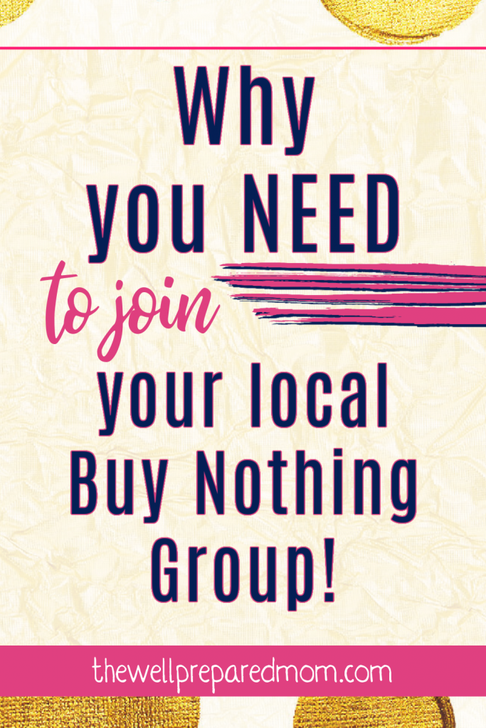 Why you NEED to join your local Buy Nothing Group!