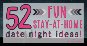 52 fun stay at home date night ideas by the well prepared mom