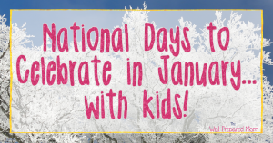 National Days to Celebrate in January with Kids!